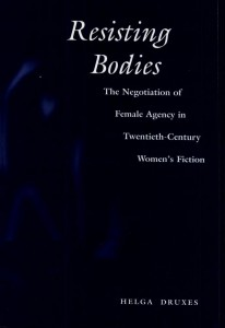 Resisting Bodies: The Negotiation of Female Agency in Twentieth-century